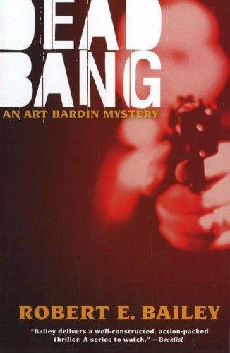 Dead Bang: An Art Hardin Mystery (Art Hardin Mysteries)