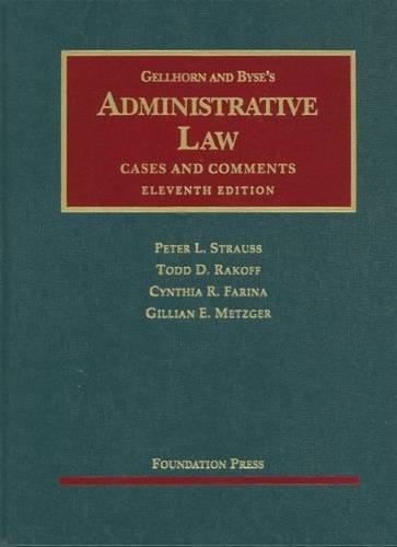 Gellhorn And Byses Administrative Law  Cases And Comments  11Th Edition  University Casebook