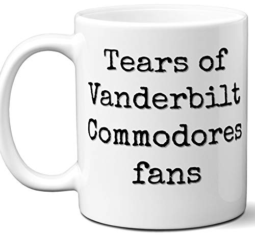 Funny Vanderbilt Commodores Suck Coffee Mug. Tears of Fans. Best Novelty Gift Idea For Anyone Who Says I Hate The Vanderbilt Commodores. 11 oz.