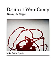 Death at WordCamp: Murder, she blogged