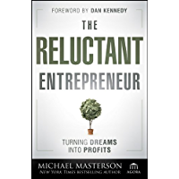 The Reluctant Entrepreneur: Turning Dreams into Profits (Agora Series)