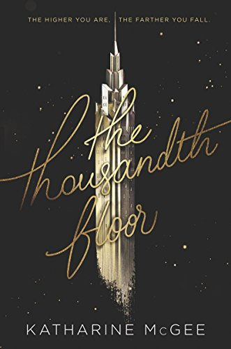 The Thousandth Floor by [McGee, Katharine]