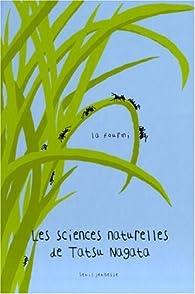 Les sciences naturelles de Tatsu Nagata : La fourmi par Tatsu Nagata