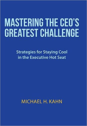 Mastering the CEO's Greatest Challenge: Strategies for Staying Cool in the Executive Hot Seat
