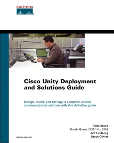 Download Cisco unity deployment and solutions guide by Todd Stone