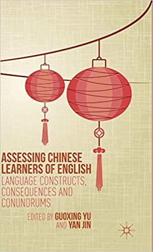 Assessing Chinese Learners of English: Language Constructs, Consequences and Conundrums