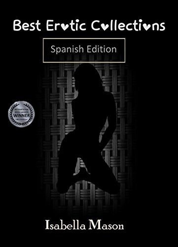 Best Erotic Collection (Spanish Edition) - Kindle edition by Isabella Mason. Literature & Fiction Kindle eBooks @ Amazon.com.