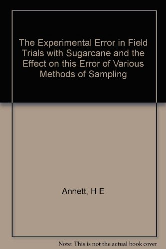 The Experimental Error in Field Trials with Sugarcane and the Effect on this Error of Various Methods of Sampling