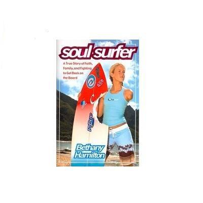 Bethany Hamilton,SOUL SURFER A TRUE STORY OF FAITH FAMILY & FIGHTING TO GET S