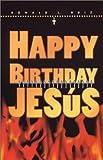 Happy Birthday Jesus, Ronald L. Ruiz, 1558853987