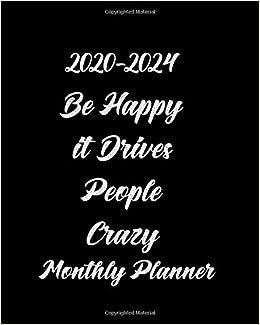 Amazon.com: 2020-2024 Be Happy it Drives People Crazy ...