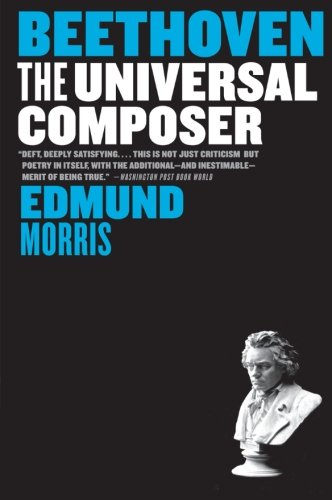 Beethoven: The Universal Composer (Eminent Lives) (Beethoven Series)