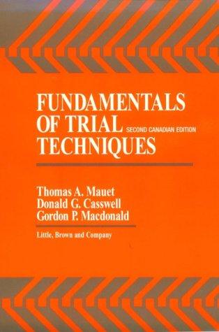 Fundamentals of Trial Techniques (Canadian Edition)