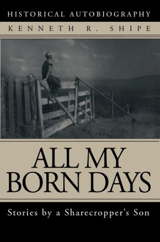 All My Born Days: Stories by a Sharecropper's Son