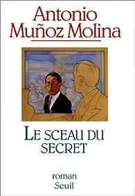 Le Sceau du secret par Antonio Muñoz Molina