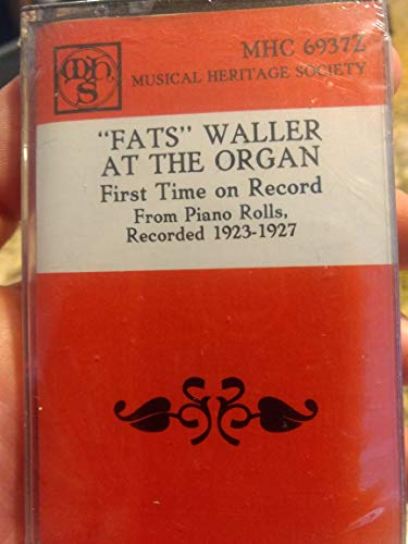 Fats Waller at the Organ: First Time on Record from Piano Rolls 1923-1927 [Audio Cassette] MHC6937Z