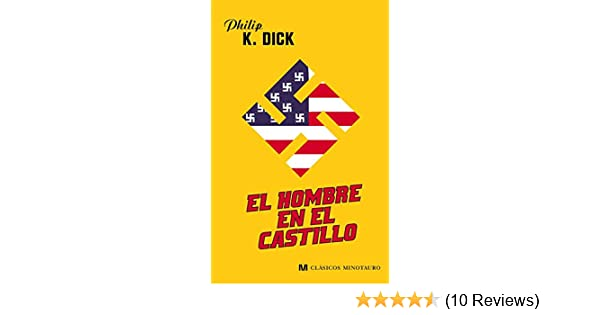 El hombre en el castillo: Philip K. Dick: 9788445077740: Amazon.com: Books