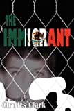 The Immigrant, Charles Clark, 0595474713