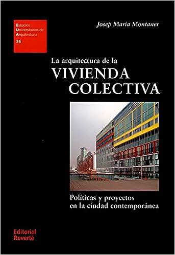 Amazon kindle libros gratis para descargar La arquitectura de la vivienda colectiva (Estudios Universitarios de Arquitectura) 8429121269 PDF