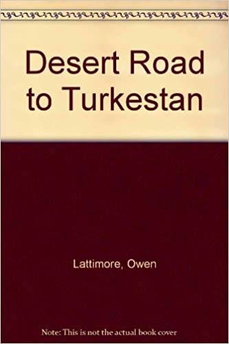 Desert Road to Turkestan