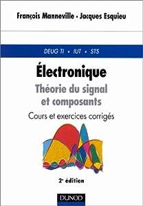 """Afficher """"Électronique. Théorie du signal et composants"""""""
