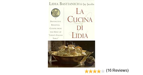 la cucina di lidia lidia matticchio bastianich 9780385245111 amazoncom books