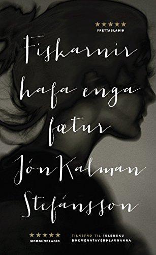 Fiskarnir hafa enga fætur (Icelandic Edition)