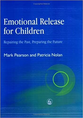 Emotional Release for Children: Repairing the Past, Preparing the Future by Mark Pearson (2004-02-15)