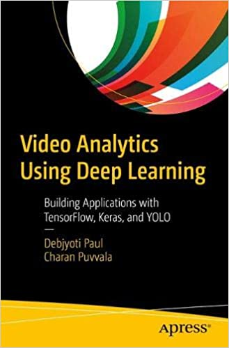 Video Analytics Using Deep Learning: Building Applications