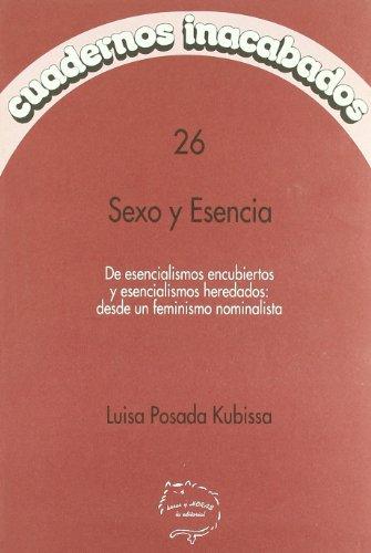 Sexo y esencia : de esencialismos encubiertos y esencialismos heredados