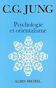 Psychologie et orientalisme par Carl Gustav Jung