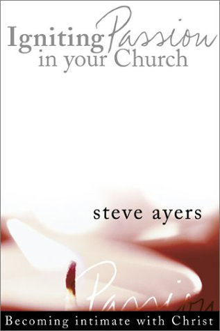 Igniting Passion in Your Church: Fitting Intimate with Christ