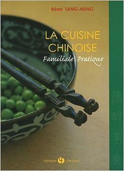 La cuisine chinoise : Familiale Pratique