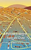img - for A Political Ecology of Youth and Crime(Hardback) - 2012 Edition book / textbook / text book