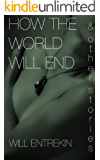 How the World Will End & other stories