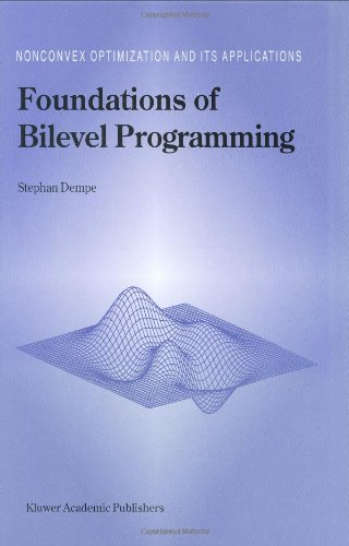 Foundations of Bilevel Programming (Nonconvex Optimization and Its Applications)