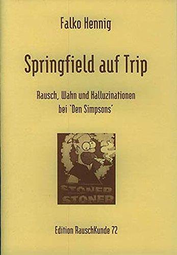 Springfield auf Trip: Rausch, Wahn und Halluzinationen bei den