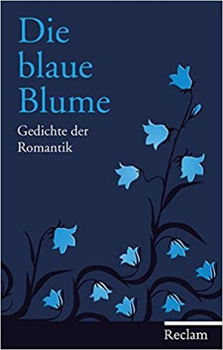 Die Blaue Blume Gedichte Der Romantik 9783150109120