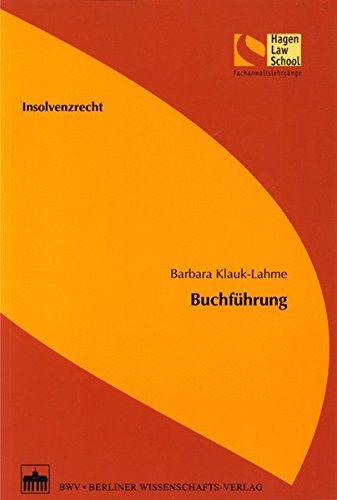 Insolvenzrecht - Buchführung (Schriftenreihe der Hagen Law School)