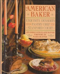Court Dessert - The American Baker: Exquisite Desserts from the Pastry Chef of the Stanford Court