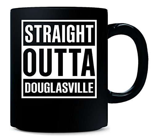 (Straight Outta Douglasville City Cool Gift -)