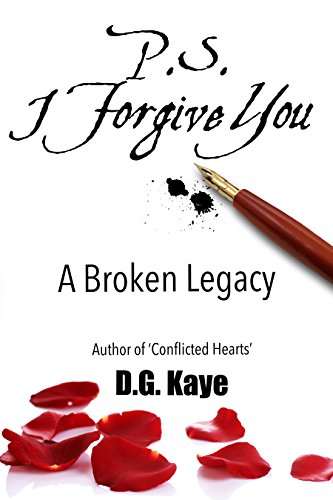 P.S. I Forgive You: A Broken Legacy by [Kaye,D.G.]
