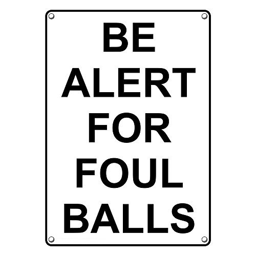 Ball Sign - Weatherproof Plastic Vertical Be Alert for Foul Balls Sign with English Text