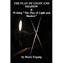THE PLAY OF LIGHT AND SHADOW &WRITING 'THE PLAY OF LIGHT AND SHADOW'
