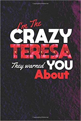 Amazon com: I'm The Crazy Teresa They Warned You About
