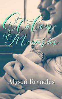 Stolen Memories: A Novella by [Reynolds, Alyson]