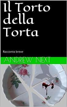 Il Torto della Torta (Spade e Incantesimi Vol. 1) (Italian Edition) by