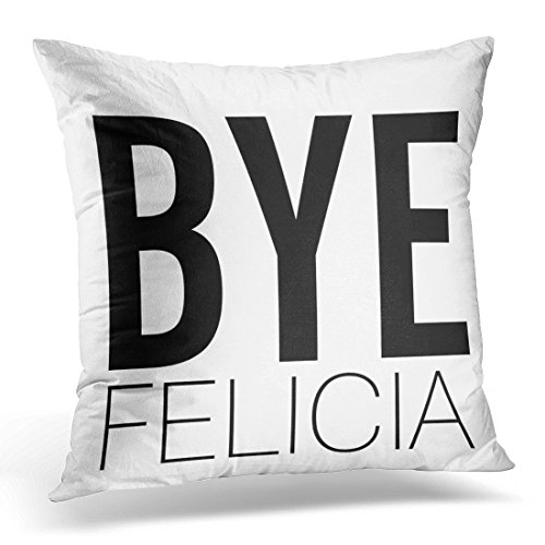 TORASS Throw Pillow Cover Slang Bye Felicia Black and White Bold Cool Decorative Pillow Case Home Decor Square 18x18 Inches Pillowcase