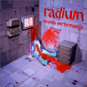 radium paranoia performance
