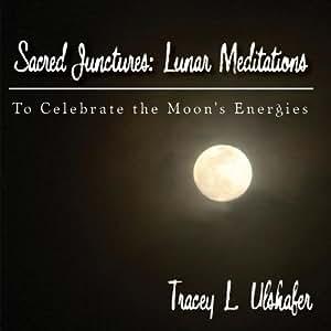 Sacred Junctures: Lunar Meditations